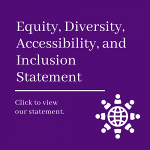Click to view our Equity, Diversity, Accessibility, and Inclusion Statement